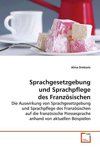 Sprachgesetzgebung und Sprachpflege des Französischen: Alma Drekovic