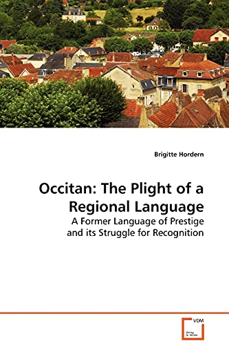 9783639131093: Occitan: The Plight of a Regional Language: A Former Language of Prestige and its Struggle for Recognition