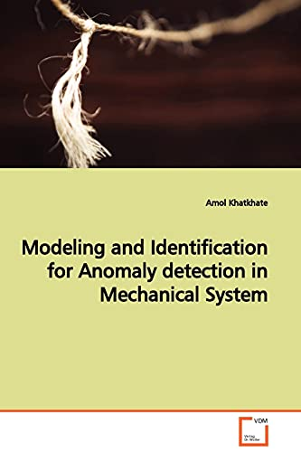 Modeling and Identification for Anomaly Detection in: Amol Khatkhate