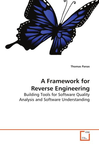 9783639132250: A Framework for Reverse Engineering: Building Tools for Software Quality Analysis and Software Understanding