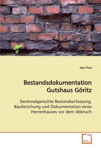 9783639132342: Bestandsdokumentation Gutshaus Göritz: Denkmalgerechte Bestandserfassung, Bauforschung und Dokumentation eines Herrenhauses vor dem Abbruch (German Edition)