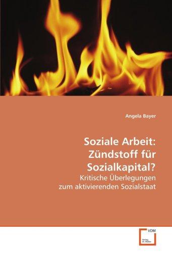 Soziale Arbeit: Zündstoff für Sozialkapital?: Angela Bayer