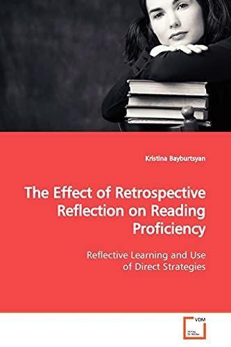 9783639133066: The Effect of Retrospective Reflection on Reading Proficiency: Reflective Learning and Use of Direct Strategies