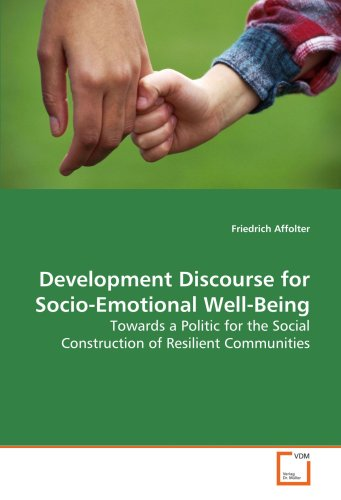 9783639133110: Development Discourse for Socio-Emotional Well-Being: Towards a Politic for the Social Construction of Resilient Communities