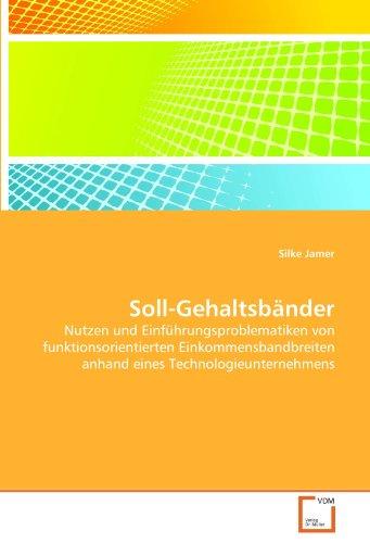 9783639133516: Soll-Gehaltsbänder: Nutzen und Einführungsproblematiken von funktionsorientierten Einkommensbandbreiten anhand eines Technologieunternehmens (German Edition)