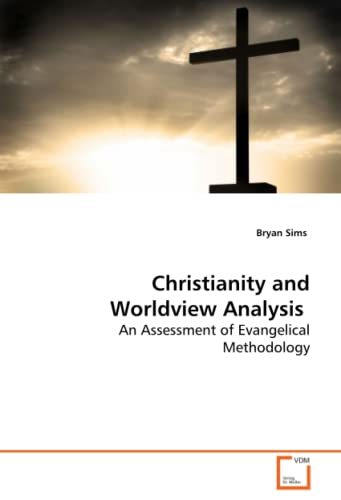9783639133585: Christianity and Worldview Analysis: An Assessment of Evangelical Methodology