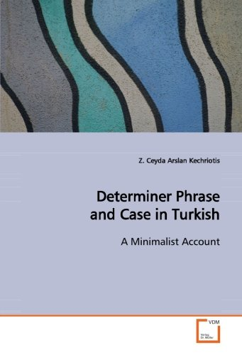 9783639134018: Determiner Phrase and Case in Turkish: A Minimalist Account