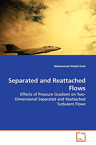 Separated and Reattached Flows: Mohammad Khalid Shah