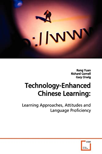 9783639134803: Technology-Enhanced Chinese Learning:: Learning Approaches, Attitudes and Language Proficiency