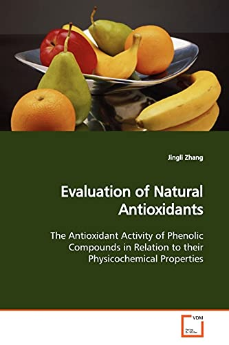 9783639135190: Evaluation of Natural Antioxidants: The Antioxidant Activity of Phenolic Compounds in Relation to their Physicochemical Properties