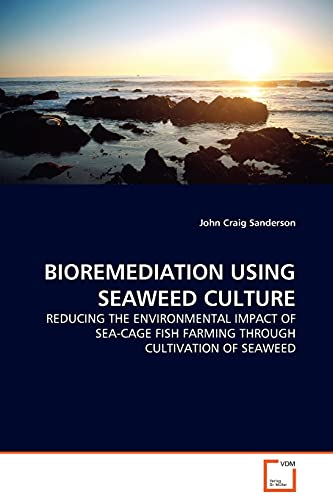 Bioremediation Using Seaweed Culture: John Craig Sanderson