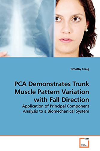 9783639135428: PCA Demonstrates Trunk Muscle Pattern Variation with Fall Direction