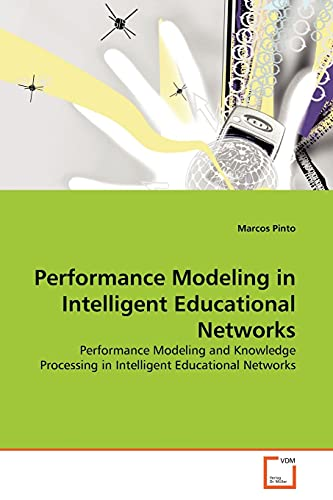 Performance Modeling in Intelligent Educational Networks: Marcos Pinto