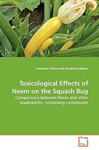 9783639136319: Toxicological Effects of Neem on the Squash Bug