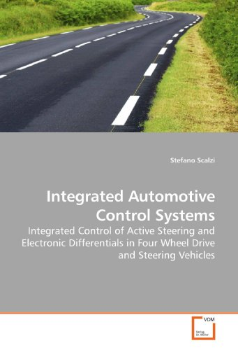 9783639136807: Integrated Automotive Control Systems: Integrated Control of Active Steering and Electronic Differentials in Four Wheel Drive and Steering Vehicles