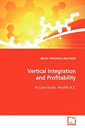 Vertical Integration and Profitability: BELMA TOPALOGLU UNLUYILDIZ