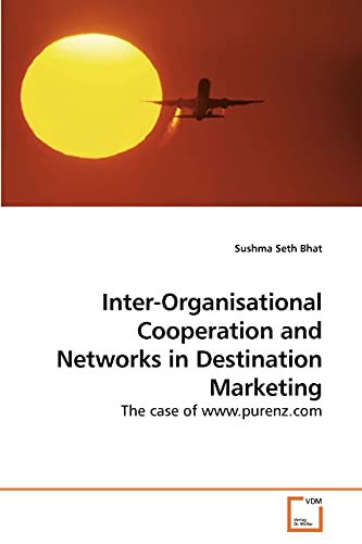 9783639137538: Inter-Organisational Cooperation and Networks in Destination Marketing: The case of www.purenz.com