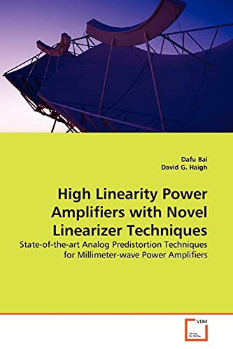 9783639138467: High Linearity Power Amplifiers with Novel Linearizer Techniques