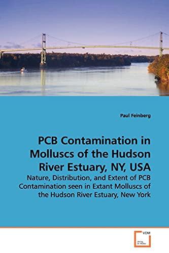 PCB Contamination in Molluscs of the Hudson River Estuary, NY, USA: Paul Feinberg