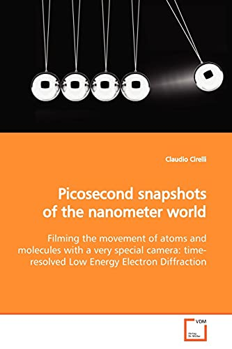 Picosecond Snapshots of the Nanometer World: Claudio Cirelli