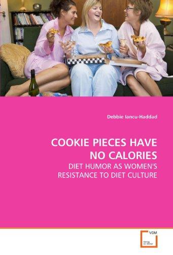 9783639140309: COOKIE PIECES HAVE NO CALORIES: DIET HUMOR AS WOMEN'S RESISTANCE TO DIET CULTURE