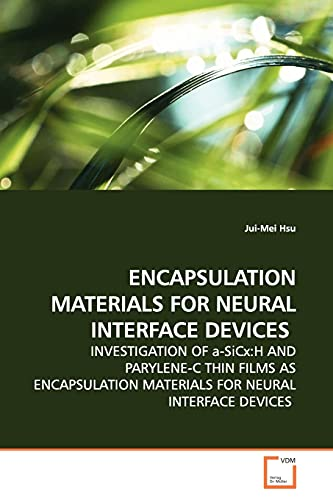 Encapsulation Materials for Neural Interface Devices: Jui-Mei Hsu