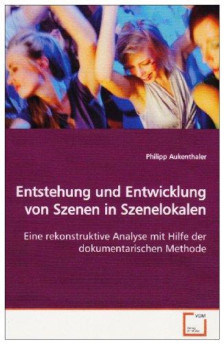 Entstehung und Entwicklung von Szenen in Szenelokalen: Philipp Aukenthaler