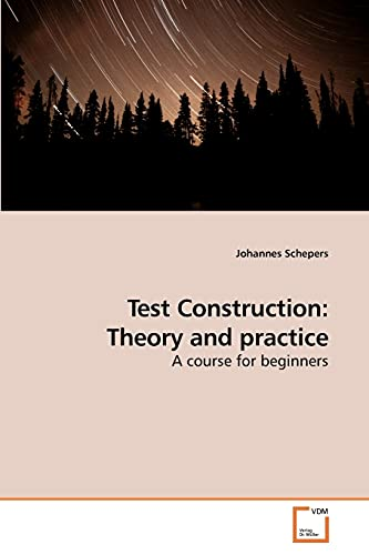 Test Construction: Theory and practice: A course for beginners: Johannes Schepers