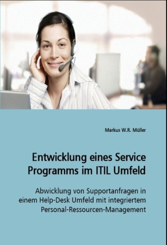 Entwicklung eines Service Programms im ITIL Umfeld: Markus W. R. Müller