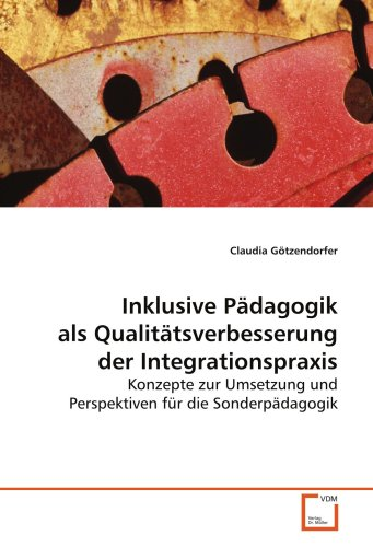 9783639141917: Inklusive Pädagogik als Qualitätsverbesserung der Integrationspraxis: Konzepte zur Umsetzung und Perspektiven für die Sonderpädagogik
