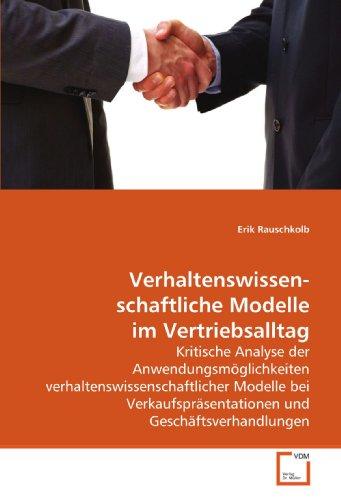 9783639141948: Verhaltenswissenschaftliche Modelle im Vertriebsalltag: Kritische Analyse der Anwendungsmöglichkeiten verhaltenswissenschaftlicher Modelle bei Verkaufspräsentationen und Geschäftsverhandlungen