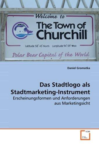 Das Stadtlogo als Stadtmarketing-Instrument: Daniel Gromotka