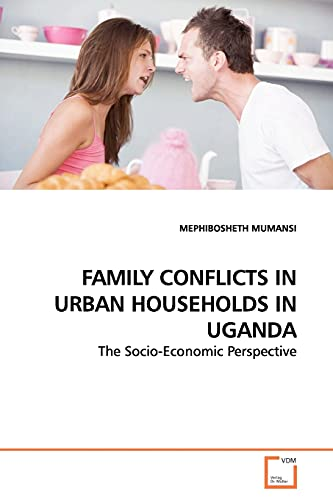 9783639142693: FAMILY CONFLICTS IN URBAN HOUSEHOLDS IN UGANDA: The Socio-Economic Perspective
