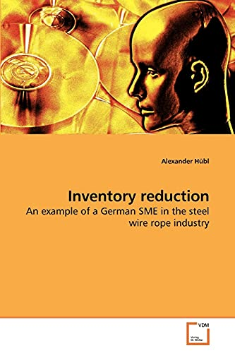 Inventory reduction: An example of a German SME in the steel wire rope industry: Alexander Hübl