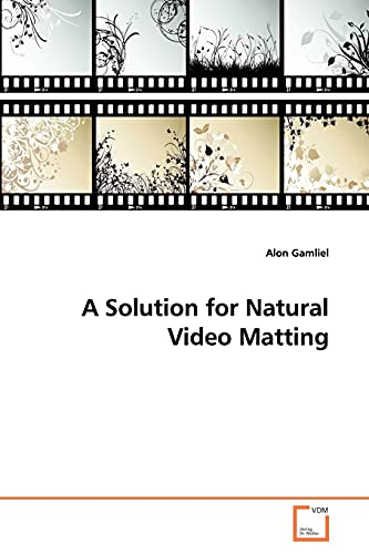 A Solution for Natural Video Matting: Alon Gamliel