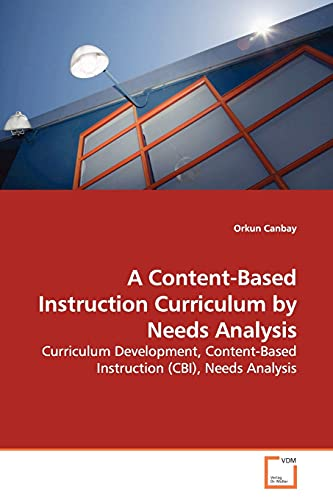 9783639143874: A Content-Based Instruction Curriculum by Needs Analysis