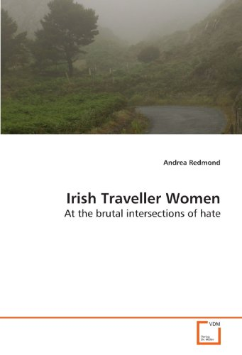 Irish Traveller Women: At the brutal intersections of hate (Paperback): Andrea Redmond
