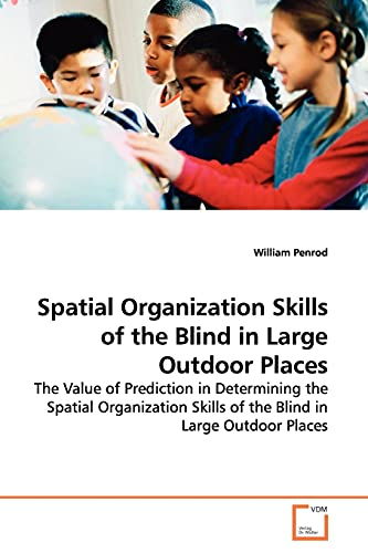 Spatial Organization Skills of the Blind in Large Outdoor Places: William Penrod