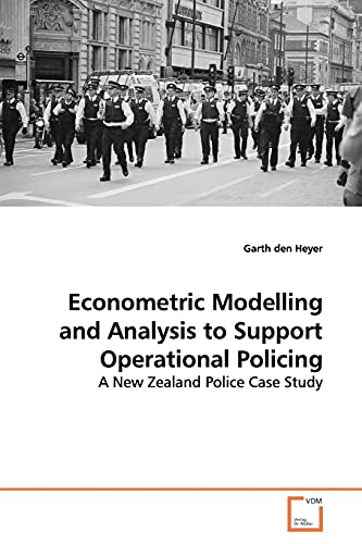 9783639144116: Econometric Modelling and Analysis to Support Operational Policing: A New Zealand Police Case Study