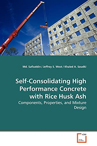 Self-Consolidating High Performance Concrete with Rice Husk Ash: Components, Properties, and ...