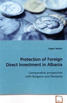 9783639145120: Protection of Foreign Direct Investment in Albania: Comparative prospective with Bulgaria and Romania
