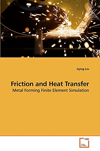 9783639145687: Friction and Heat Transfer: Metal Forming Finite Element Simulation