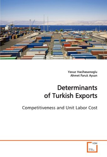 Determinants of Turkish Exports: Competitiveness and Unit Labor Cost (Paperback): Yavuz ...