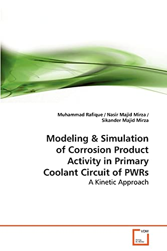 Simulation of Corrosion Product Activity in Primary: Muhammad Rafique (author)