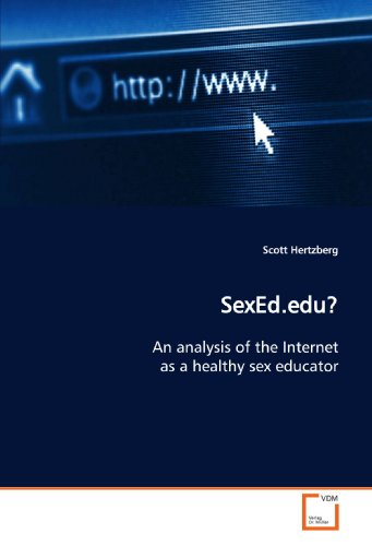 9783639146257: SexEd.edu?: An analysis of the Internet as a healthy sex educator