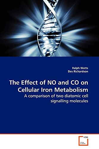 9783639146585: The Effect of NO and CO on Cellular Iron Metabolism: A comparison of two diatomic cell signalling molecules