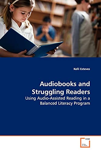 9783639146776: Audiobooks and Struggling Readers: Using Audio-Assisted Reading in a Balanced Literacy Program