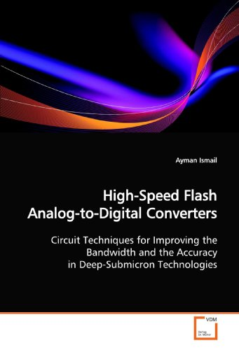 9783639146912: High-Speed Flash Analog-to-Digital Converters: Circuit Techniques for Improving the Bandwidth and the Accuracy in Deep-Submicron Technologies