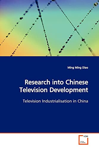 9783639147292: Research into Chinese Television Development: Television Industrialisation in China