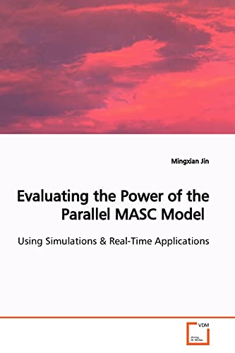 Evaluating the Power of the Parallel Masc Model: Mingxian Jin